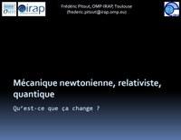 Mécanique newtonnienne, relativiste, quantique : qu'est-ce que ça change ?