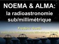 NOEMA & ALMA: la radioastronomie sub/millimétrique